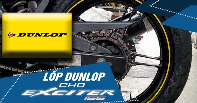Nên chọn lốp Dunlop cho Exciter 155 loại nào bám đường tốt nhất?