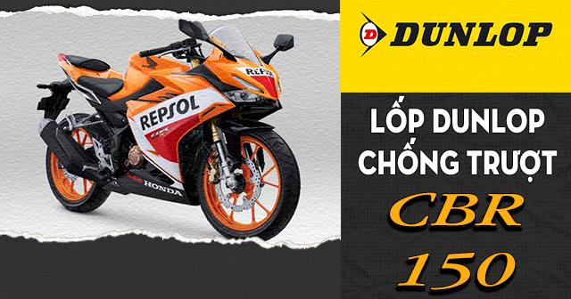 Lốp Dunlop cho CBR150 loại nào chống trượt tốt đi mùa mưa an toàn?