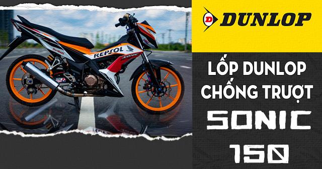 Lốp Dunlop cho Sonic 150 loại nào chống trượt tốt đi mùa mưa an toàn?