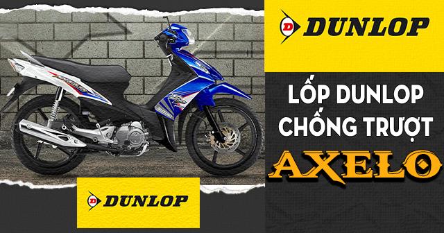 Lốp Dunlop cho Axelo loại nào chống trượt tốt đi mùa mưa an toàn?