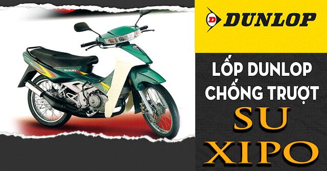 Lốp Dunlop cho Su Xipo loại nào chống trượt tốt đi mùa mưa an toàn?