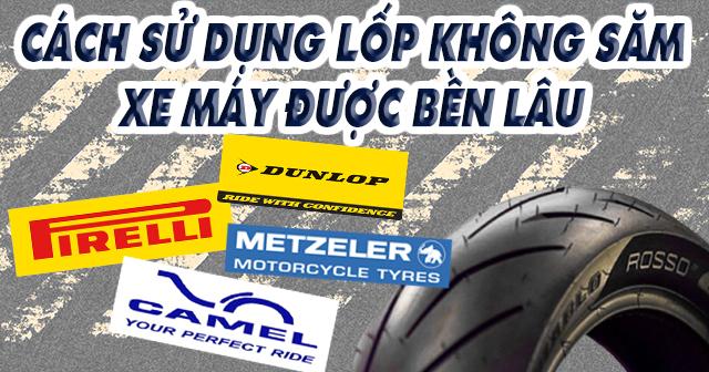 Cách sử dụng lốp không săm xe máy được bền lâu