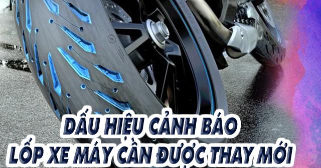 Dấu hiệu cảnh báo lốp xe máy cần được thay mới
